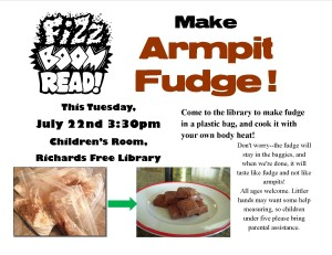 Make Armpit Fudge at the library! July 22nd, 3:30 pm