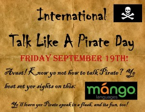 International Talk Like a Pirate Day is Friday September 19th. Use Mango Languages to learn how to talk like a pirate!