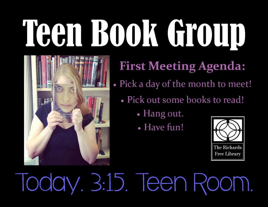 Teen Book group meeting today, 3:15